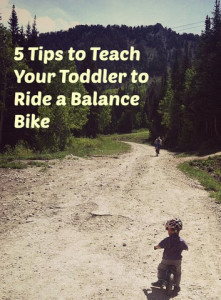 5 Ways to Encourage YOurt Toddler to Ride a Balance Bike