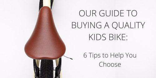 Guide to Choosing a Quality Kids Bike_