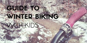Guide to Winter Biking with Kids