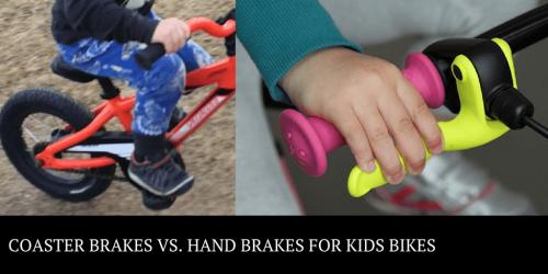 Coaster brakes vs hand brakes for kids bikes