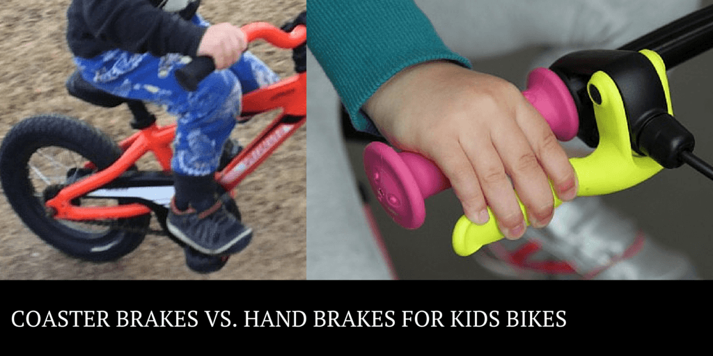 Coaster brakes vs hand brakes for kids bikes