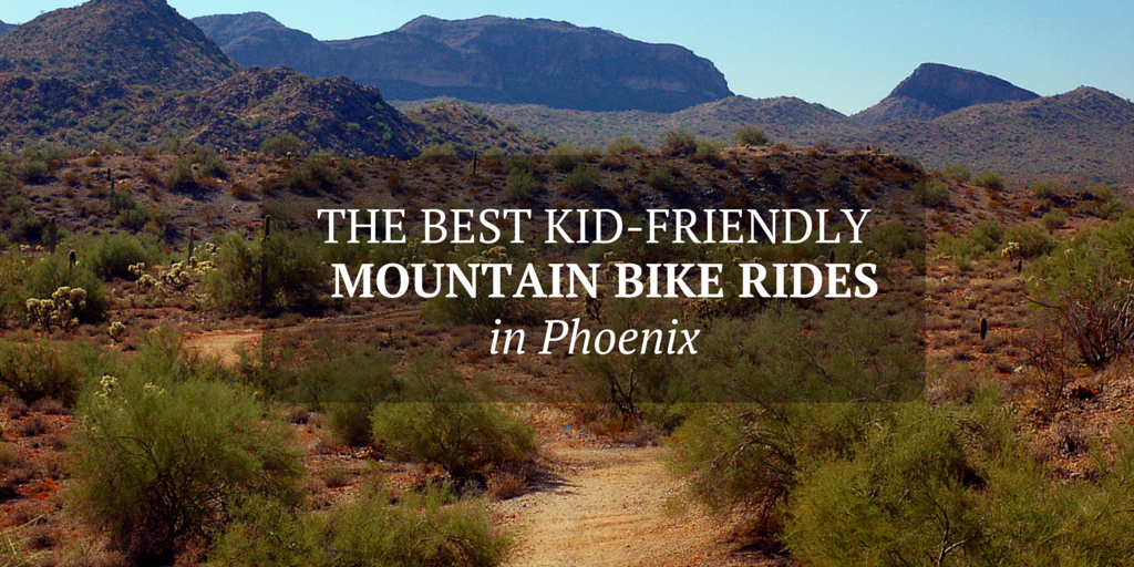 Family-Friendly Mountain Bike Rides in Phoenix