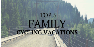 Family Cycling Vacations
