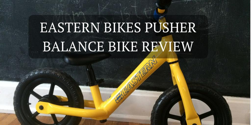 Eastern Bikes Pusher Balance Bike Review
