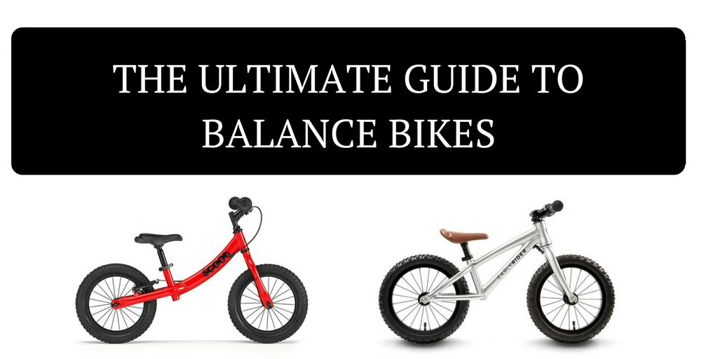 Ultimate Guide to Balance Bikes