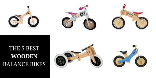 The 5 Best Wooden Balance Bikes